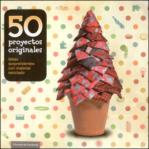 - ´50 Original projects´, book with recycling tutorial published in Spain, 2012 -